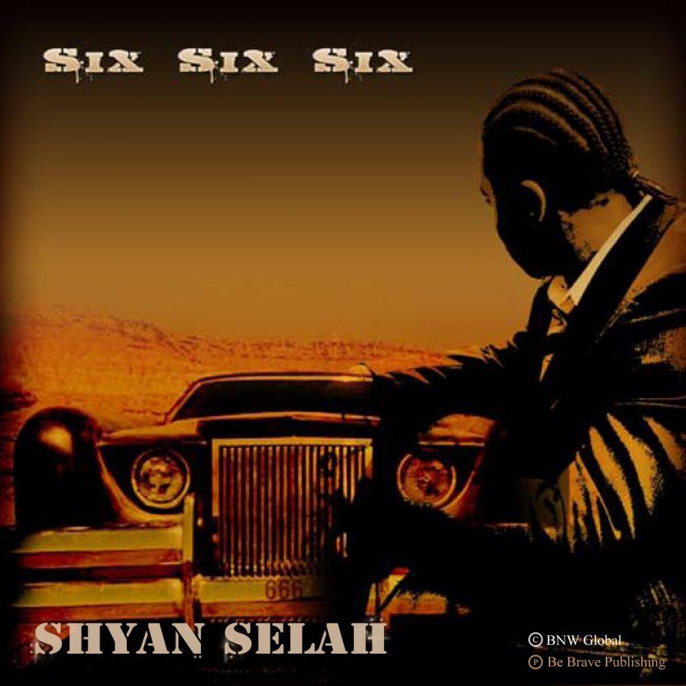 Shyan Selah - Six Six Six-single artwork